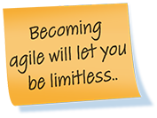 Becoming agile will let you be limitless